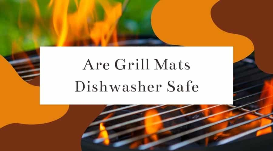 Are Grill Mats Dishwasher Safe