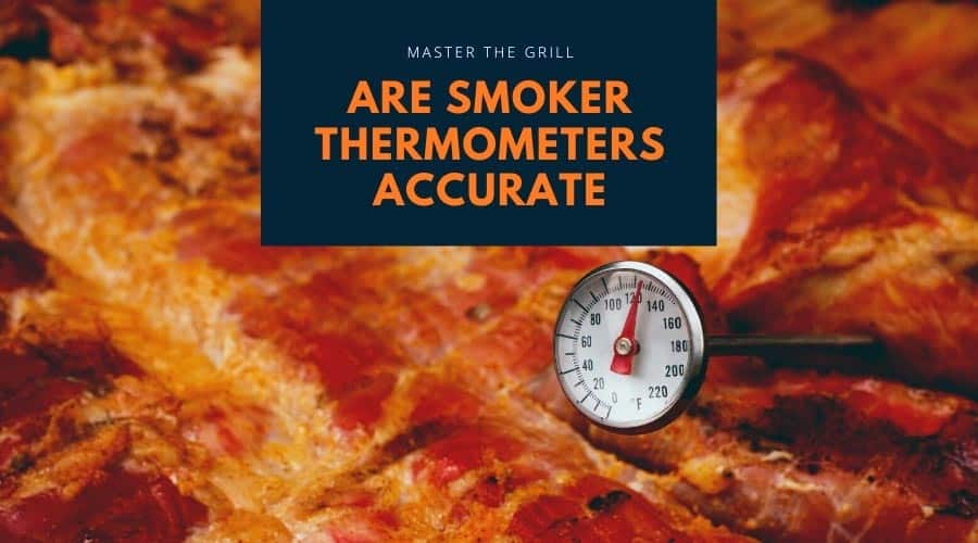 Are Smoker Thermometers Accurate