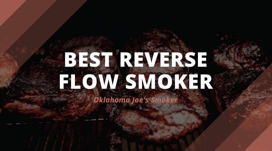 Best Reverse Flow Smoker