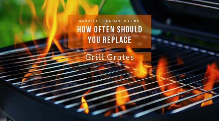 How Often Should You Replace Grill Grates